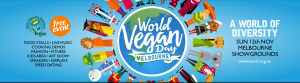 World Vegan Day Melbourne 2017 at the Flemington Showgrounds!